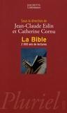 Jean-Claude Eslin et Catherine Cornu - La Bible - 2 000 ans de lectures.