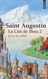 Jean-Claude Eslin et  Augustin - La Cité de Dieu T2. Livres XI à XVII - Livres XI à XVII.