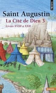 Jean-Claude Eslin et  Augustin - La Cité de Dieu T3. Livres XVIII à XXII - Livres XVIII à XXII.