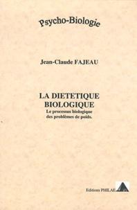 Jean-Claude Fajeau - La diététique biologique - Le processus biologique des problèmes de poids.