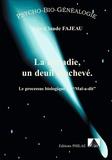 """Jean-Claude Fajeau - La maladie, un deuil inachevé - Le processus biologie du """"Mal-a-dit""""."""