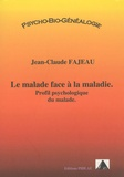 Jean-Claude Fajeau - Le malade face à la maladie - Profil psychologique du malade, Psycho-bio-généalogie.