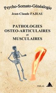 Jean-Claude Fajeau - Pathologies ostéo-articulaires et musculaires.