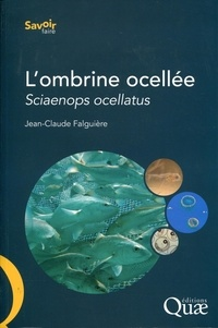 Jean-Claude Falguiere - L'ombrine ocellée, Sciaenops ocellatus - Biologie, pêche, aquaculture et marché.