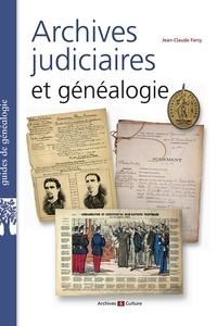 Jean-Claude Farcy - Archives judiciaires et généalogie.