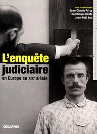 Histoiresdenlire.be L'enquête judiciaire en Europe au XIXe siècle - Acteurs, Imaginaires, Pratiques Image