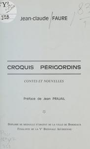 Jean-Claude Faure et Jean Prajail - Croquis périgordins - Contes et nouvelles.