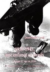 Jean-claude Favrit - 1939-1945, une enfance en sursis - J'avais 12 ans en 1938.