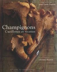 Jean-Claude Ferrero et Jean-Christophe Brochier - Champignons - Cueillettes et recettes.