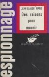 Jean-Claude Fiard - Des raisons pour mourir.