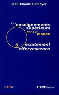 Jean-Claude Fiemeyer - Les enseignements supérieurs dans le monde, éclatement et effervescence.