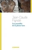 Jean-Claude Fignolé - Les possédés de la pleine lune.