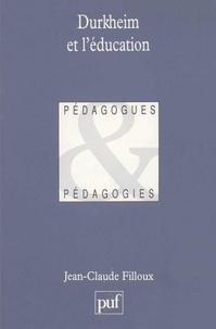 Jean-Claude Filloux - Durkheim et l'éducation.