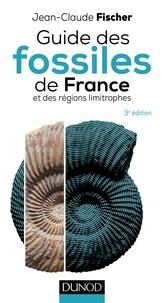 Jean-Claude Fischer - Guide des fossiles de France et des régions limitrophes.