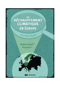 Jean-Claude Flageollet - Le réchauffement climatique en Europe - Depuis quand ? Pourquoi ?.