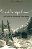 Jean-Claude Flageollet - Où sont les neiges d'antan ? - Deux siècles de neige dans le masssif vosgien.