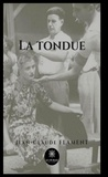 Jean-Claude Flament - La tondue - Roman historique.