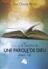 Jean-Claude Florin - Il y a toujours une parole de dieu pour toi.