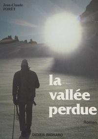 Jean-Claude Forêt et Paul Guichonnet - La vallée perdue.