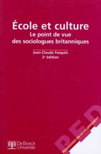 Jean-Claude Forquin - ECOLE ET CULTURE - Le point de vue des sociologues britanniques.