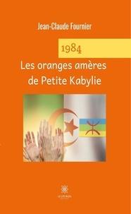 Jean-Claude Fournier - 1984 Les oranges amères de Petite Kabylie.