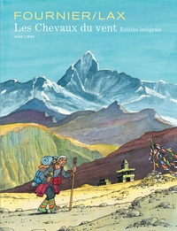 Jean-Claude Fournier et  Lax - Les chevaux du vent Intégrale : .