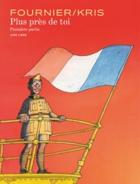 Jean-Claude Fournier et  Kris - Plus près de toi Tome 1 : .