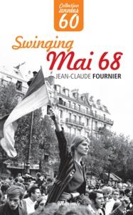 Jean-Claude Fournier - Swinging Mai 68.