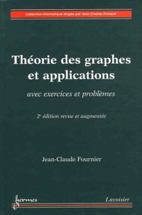 Théorie des graphes et applications- Avec exercices et problèmes - Jean-Claude Fournier |