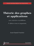 Jean-Claude Fournier - Théorie des graphes et applications - Avec exercices et problèmes.