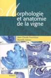 Jean-Claude Fournioux et Marielle Adrian - Morphologie et anatomie de la vigne.