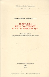 Jean-Claude Fredouille - Tertullien et la conversion de la culture antique.