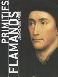 Jean-Claude Frère - Primitifs flamands.