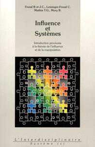 Jean-Claude Frezal - Influence et Systèmes - Introduction provisoire à la théorie de l'influence et de la manipulation.