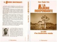 Jean-Claude Fritz - La Namibie indépendante - Les coûts d'une décolonisation retardée.