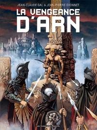 Jean-Claude Gal et Jean-Pierre Dionnet - Arn  : La vengeance d'Arn.