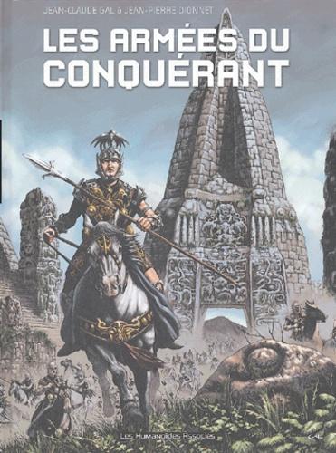 Jean-Claude Gal et Jean-Pierre Dionnet - Les armées du conquérant.