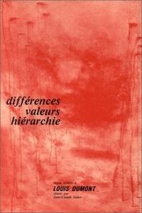 Jean-Claude Galey et  Collectif - Différences, valeurs, hiérarchie. - Textes offerts à Louis Dumont.