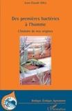 Jean-Claude Gall - Des premières bactéries à l'homme - L'histoire de nos origines.