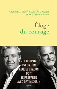 Jean-Claude Gallet et Romain Gubert - Eloge du courage.