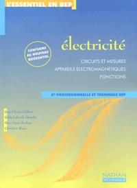 Jean-Claude Gallois et Eddy Laborde-Hondet - Electricité 2nde professionnelle et Terminale BEP - Circuits et mesures, appareils électromagnétiques, fonctions.