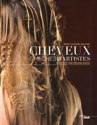 Jean-Claude Gallon et Mélina Gazsi - Cheveux et mèches d'artistes.
