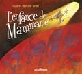 Jean-Claude Gallotta et Claude-Henri Buffard - L'enfance de Mammame.