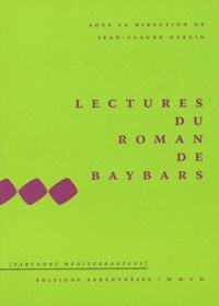 Jean-Claude Garcin - Lectures du Roman de Baybars.