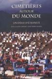 Jean-Claude Garnier et Jean-Pierre Mohen - Cimetières autour du monde - Un désir d'éternité.