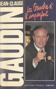 Jean-Claude Gaudin - La gauche à l'imparfait.