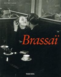 Jean-Claude Gautrand - Brassaï - 1899-1984, Brassaï Universal Art - Brassaï, der Vielseitige - Brassaï l'universel.