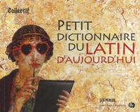 Jean-Claude Gawsewitch - Petit dictionnaire du Latin d'aujourd'hui.