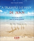 Jean-Claude Genel et Yannick Le Cam - A travers les yeux de Jean - Volume 1. 1 CD audio