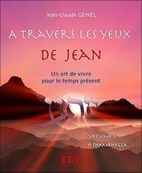 Jean-Claude Genel - A travers les yeux de Jean - Volume 3, A Shambhalla. 1 CD audio
